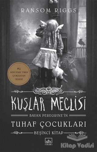 İthaki Yayınları - Kuşlar Meclisi - Bayan Peregrine'in Tuhaf Çocukları 5