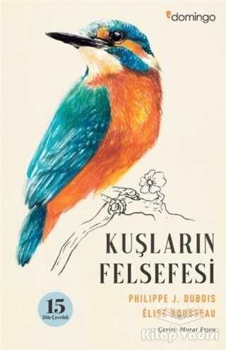 Domingo Yayınevi - Kuşların Felsefesi