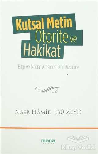 Mana Yayınları - Kutsal Metin Otorite ve Hakikat
