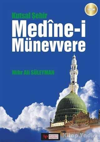 LP Akademi Yayınları - Kutsal Şehir Medine-i Münevvere