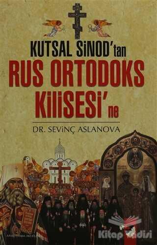 IQ Kültür Sanat Yayıncılık - Kutsal Sinod'tan Rus Ortadoks Kilisesi'ne