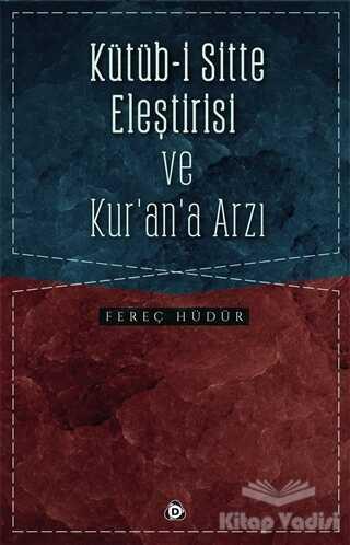 Düşün Yayıncılık - Kütüb-i Sitte Eleştirisi ve Kur'an'a Arzı