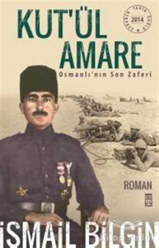 Timaş Yayınları - Kut'ül Amare Osmanlı'nın Son Zaferi