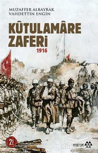 Yeditepe Yayınevi - Kutulamare Zaferi 1916