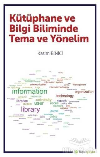 Hiperlink Yayınları - Kütüphane ve Bilgi Biliminde Tema ve Yönelim