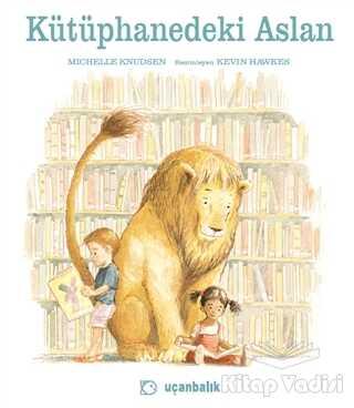 Uçanbalık Yayıncılık - Kütüphanedeki Aslan