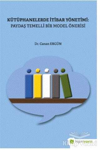 Hiperlink Yayınları - Kütüphanelerde İtibar Yönetimi: Paydaş Temelli Bir Model Önerisi