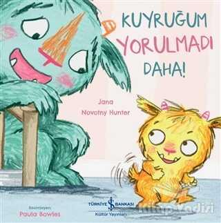 İş Bankası Kültür Yayınları - Kuyruğum Yorulmadı Daha!