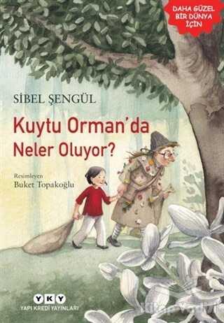 Yapı Kredi Yayınları - Kuytu Orman'da Neler Oluyor?