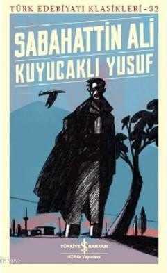 İş Bankası Kültür Yayınları - Kuyucaklı Yusuf - Türk Edebiyatı Klasikleri 32
