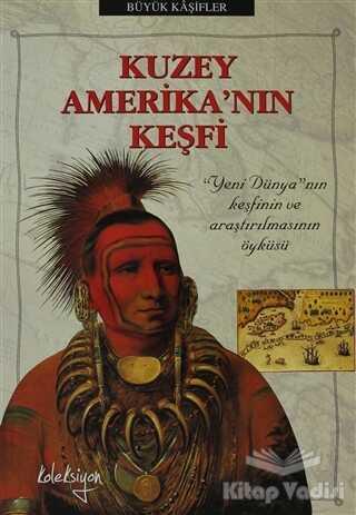 Koleksiyon Yayıncılık - Çocuk Kitapları - Kuzey Amerika'nın Keşfi