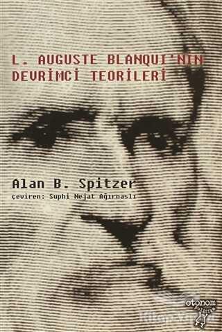 Otonom Yayıncılık - L. Auguste Blanqui'nin Devrimci Teorileri