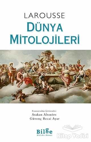 Bilge Kültür Sanat - Larousse - Dünya Mitolojileri