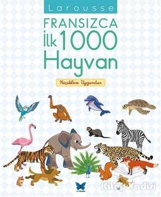 Mavi Kelebek Yayınları - Larousse Fransızca İlk 1000 Hayvan