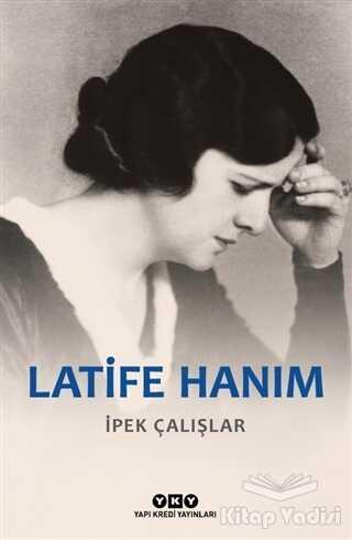 Yapı Kredi Yayınları - Latife Hanım