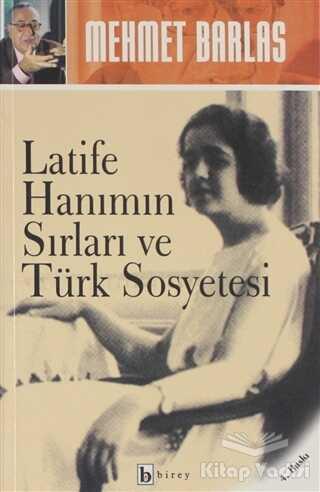 Birey Yayıncılık - Latife Hanımın Sırları ve Türk Sosyetesi