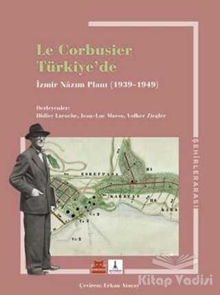 Kırmızı Kedi Yayınevi - Le Corbusier Türkiye'de - İzmir Nazım Planı 1939 - 1949
