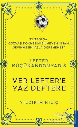 Destek Yayınları - Lefter Küçükandonyadis -Ver Lefter'e Yaz Deftere