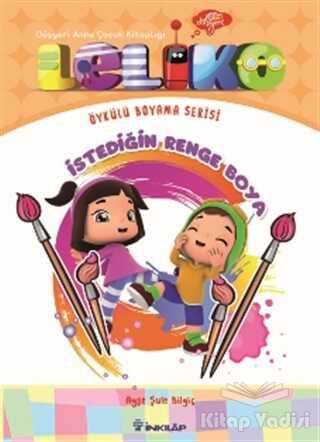 İnkılap Kitabevi - Leliko - İstediğin Renge Boya