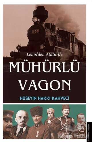 Destek Yayınları - Lenin'den Atatürk'e Mühürlü Vagon