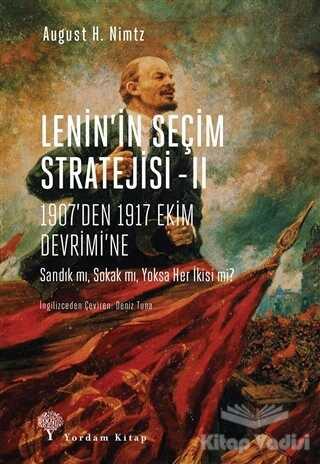 Yordam Kitap - Lenin'in Seçim Stratejisi - 2: 1907'den 1917 Ekim Devrimi'ne