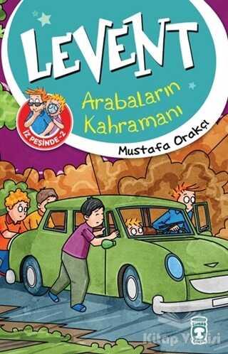 Timaş Çocuk - Levent İz Peşinde 2 : Arabaların Kahramanı