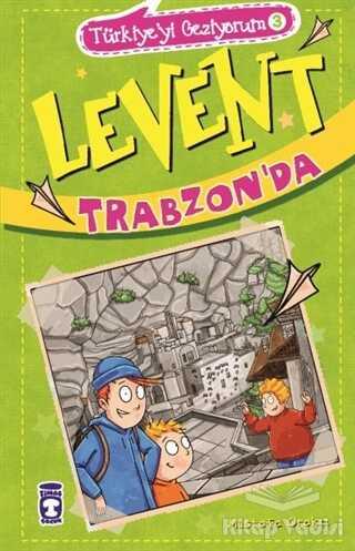 Timaş Çocuk - Levent Trabzon'da - Türkiye'yi Geziyorum 3