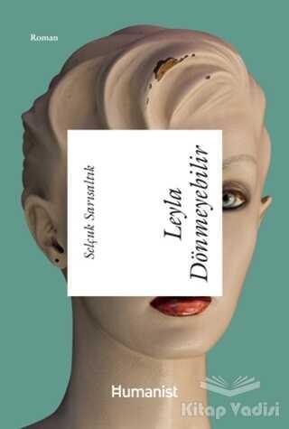 Hümanist Kitap Yayıncılık - Leyla Dönmeyebilir