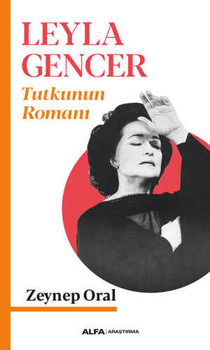 Alfa Yayınları - Leyla Gencer - Tutkunun Romanı