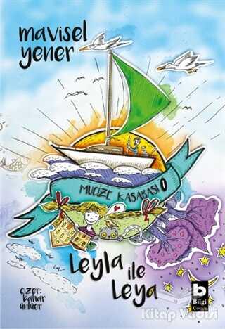 Bilgi Yayınevi - Leyla İle Leya - Mucize Kasabası