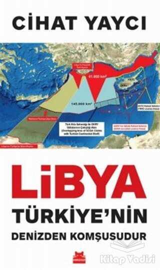 Kırmızı Kedi Yayınevi - Libya Türkiye'nin Denizden Komşusudur