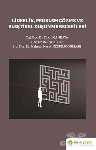 Hiperlink Yayınları - Liderlik Problem Çözme ve Eleştirel Düşünme Becerileri