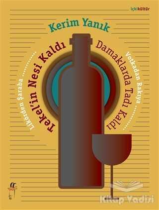 Oğlak Yayıncılık - Likörden Şaraba Votkadan Rakıya Tekel'in Nesi Kaldı