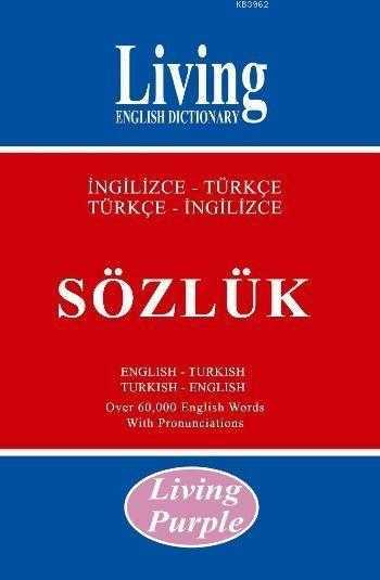 Living English Dictionary - Living English Dictionary Living Purple İngilizce-Türkçe Türkçe İngilizce Sözlük