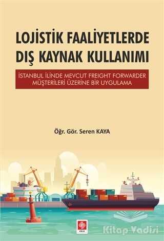 Ekin Basım Yayın - Akademik Kitaplar - Lojistik Faaliyetlerde Dış Kaynak Kullanımı
