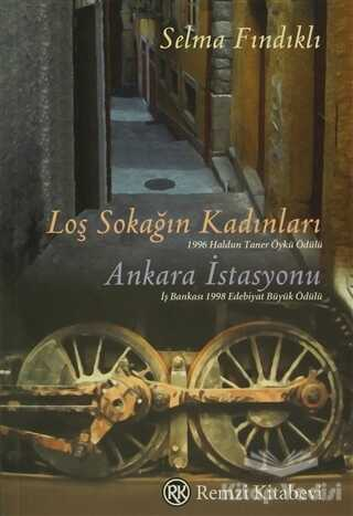Remzi Kitabevi - Loş Sokağın Kadınları Ankara İstasyonu
