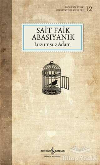 İş Bankası Kültür Yayınları - Lüzumsuz Adam (Şömizli)