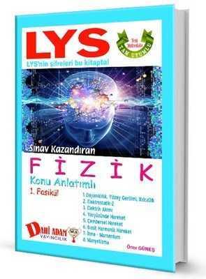 Dahi Adam Yayıncılık - LYS Fizik Sınav Kazandıran Konu Anlatımlı 1. Fasikül / Dahi Adam yay.