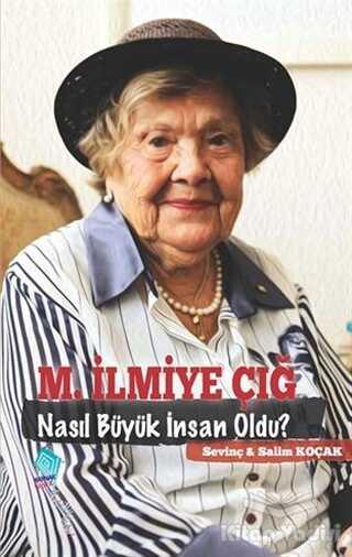Kaynak Yayınları - M. İlmiye Çığ Nasıl Büyük İnsan Oldu?