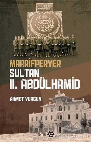 Yeditepe Yayınevi - Maarifperver Sultan 2.Abdülhamit