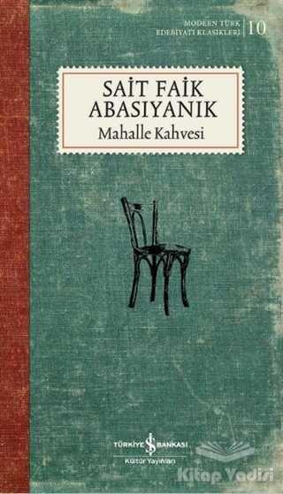İş Bankası Kültür Yayınları - Mahalle Kahvesi (Şömizli)