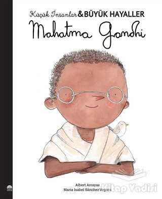 Martı Çocuk Yayınları - Mahatma Gandhi - Küçük İnsanlar Büyük Hayaller