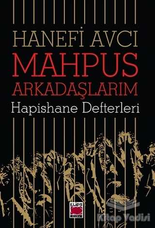 Elips Kitap - Mahpus Arkadaşlarım - Hapishane Defterleri