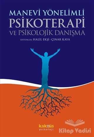 Kaknüs Yayınları - Ders Kitapları - Manevi Yönelimli Psikoterapi ve Psikolojik Danışma