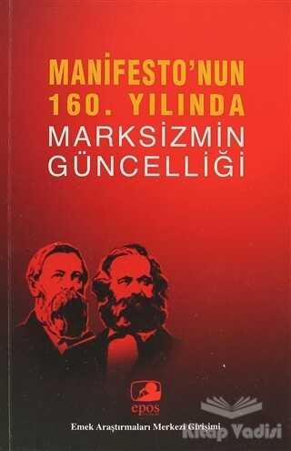Epos Yayınları - Manifesto'nun 160. Yılında Marksizmin Güncelliği