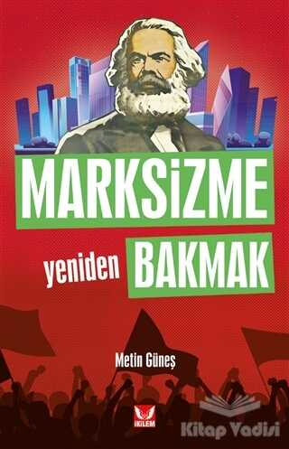 İkilem Yayınevi - Marksizme Yeniden Bakmak