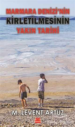 Kırmızı Kedi Yayınevi - Marmara Denizi'nin Kirletilmesinin Yakın Tarihi