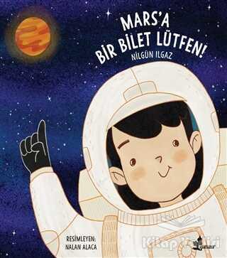 Çınar Yayınları - Mars'a Bir Bilet Lütfen!