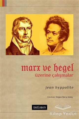 Doğu Batı Yayınları - Marx ve Hegel Üzerine Çalışmalar