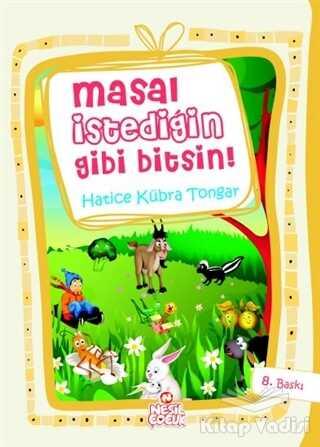 Nesil Çocuk Yayınları - Masal İstediğin Gibi Bitsin!